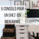 5 conseils pour un chez-soi bien rangé